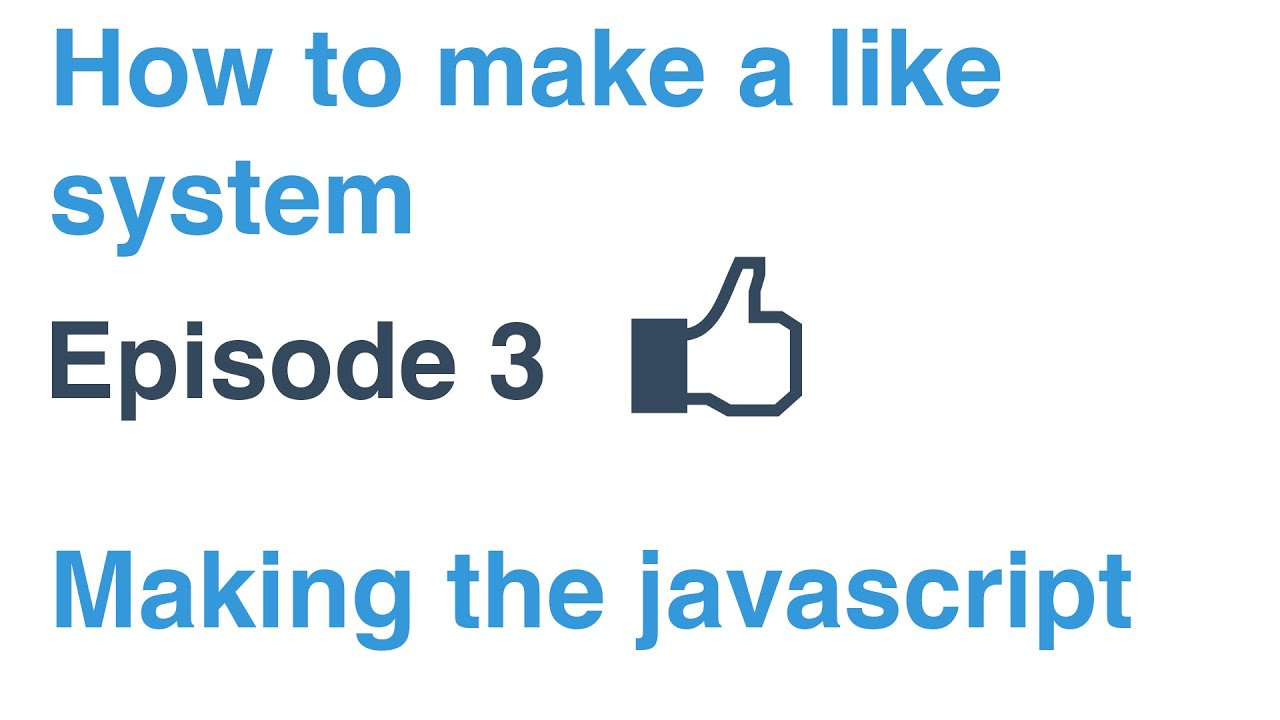 How to make a like system making the javascript youtube how to make a like system making the javascript ccuart Image collections
