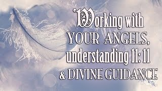 11/ 11, Angels & Divine Guidance ~ The White Witch Parlour