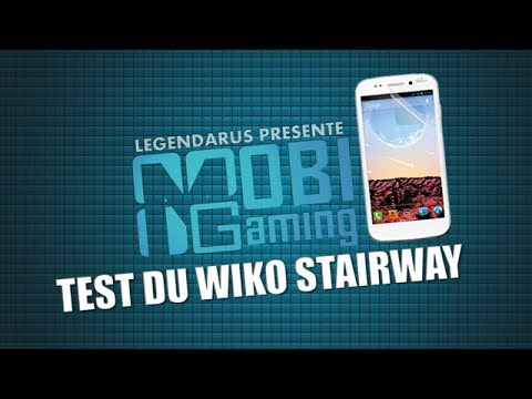 MobiGaming #3 - Test du Wiko Stairway