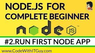 Node JS for Beginners : Learn Node.js Step-by-Step [Part 2] - Run First Node App (2018)