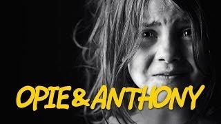 Classic Opie & Anthony: Sad Childhood Stories (09/24/09)