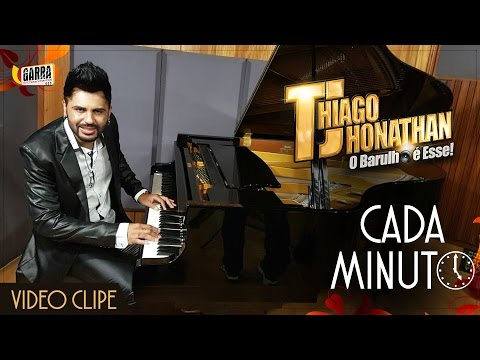 Thiago Jhonathan TJ - Cada Minuto ( Video Clipe Oficial )