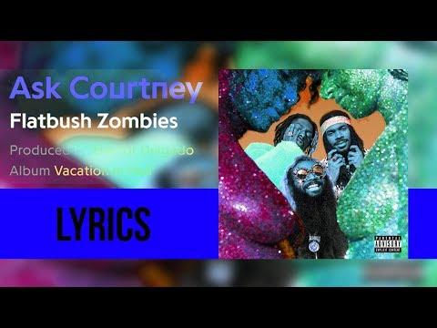 Flatbush Zombies - 'ASK COURTNEY' (Lyricsed)