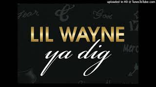 Lil Wayne — Ya Dig ()