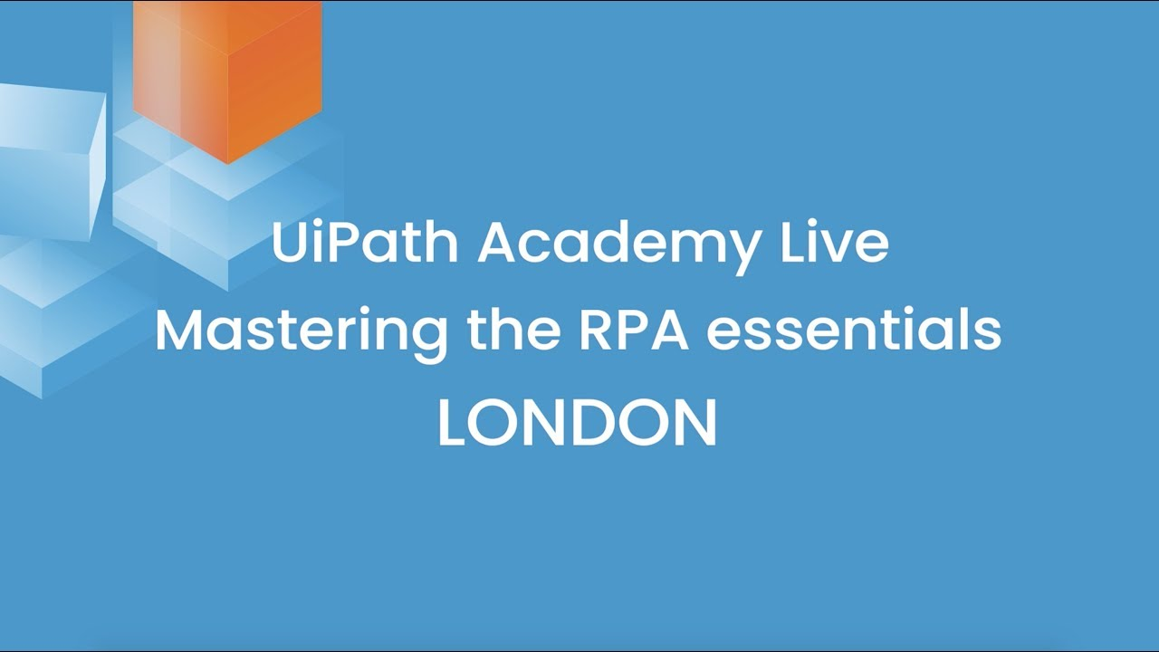 UiPath Academy Live: Mastering the RPA Essentials