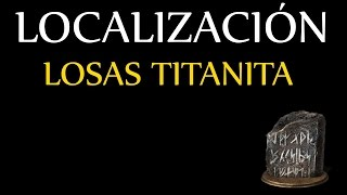Dark Souls 3 - Localización losas de titanita (Mejorar armas a +10)