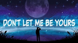 Zara Larsson – Don't Let Me Be Yours  (Lyrics) 🎤 ft. Ed Sheeran