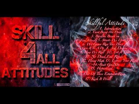Skillful Attitude - Skill 4 All Attitudes (2010 Full Mixtape)