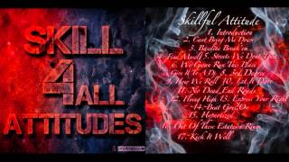 Skillful Attitude - Skill 4 All Attitudes (2010 Full Mixtape)