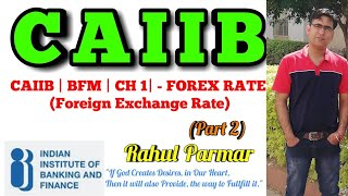 CAIIB   BFM   CH 1  - FOREX RATE (Foreign Exchange Rate) - PART 2