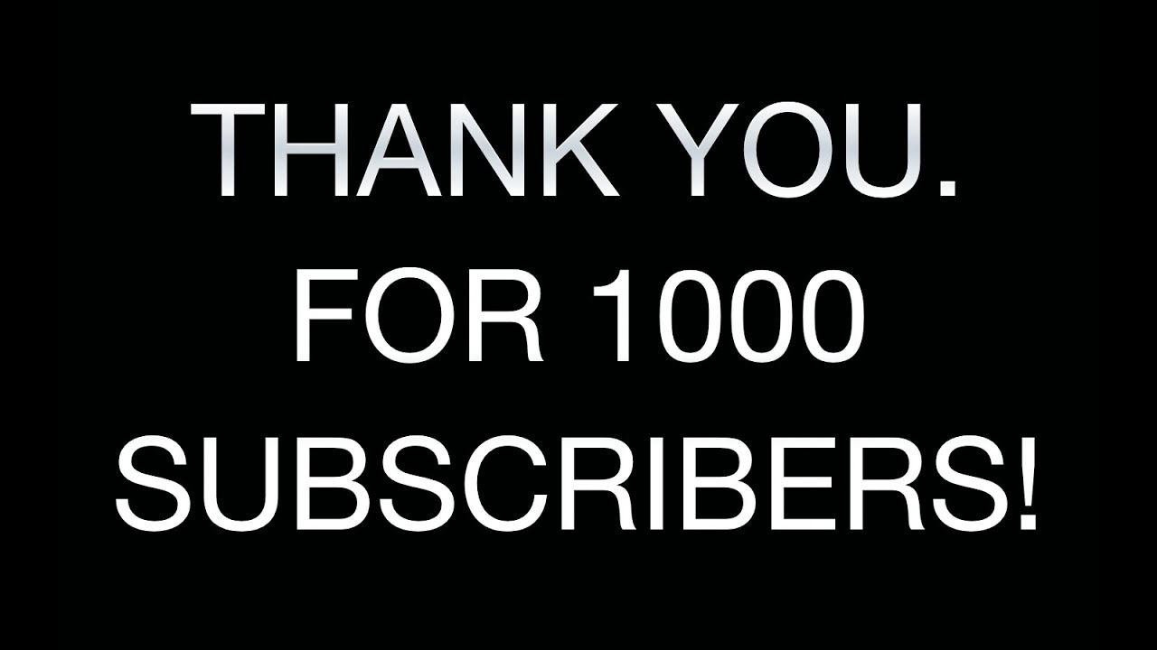 1000 subscribers special thank you all 4of4 6