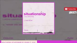Odunsi - Situationship Ft. AYLØ  (OFFICIAL AUDIO 2016)