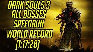 Dark Souls 3 All Bosses Speedrun World Record [1:17:28]