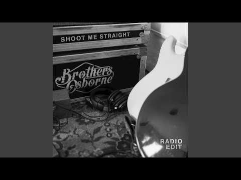 Shoot Me Straight (Radio Edit)