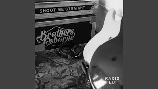 Shoot Me Straight Radio Edit
