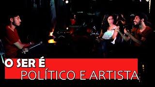 O ser é político e artista l MISTURA l 15