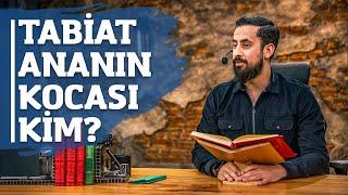 Tabiat Ananın Kocası Kim?  |  Mehmet Yıldız