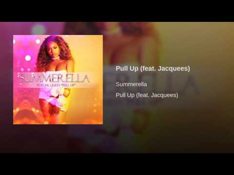 Summerella Ft Jacquees - Pull Up