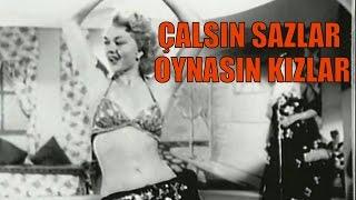 Çalsın Sazlar Oynasın Kızlar - Türk Filmi
