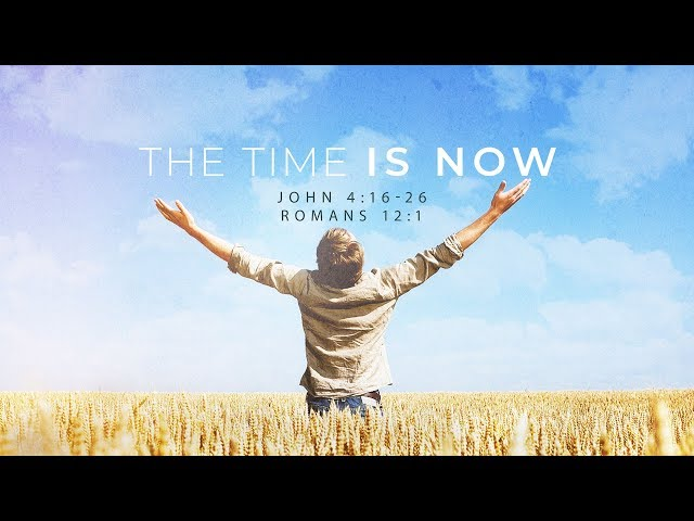 The Time is Now with Pastor Brian Clark