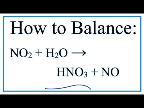 How To Balance NO2 + H2O = HNO3 + NO