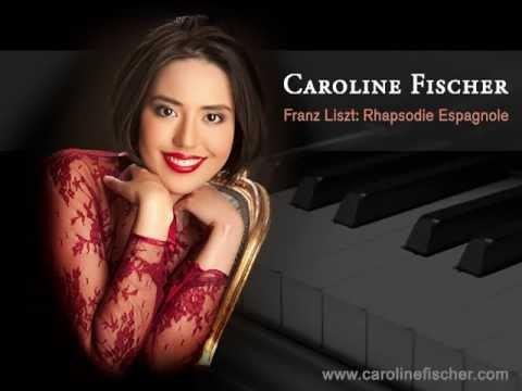 Caroline Fischer: Franz Liszt - Rhapsodie Espagnole / Spanish Rhapsody (CD-Lisztomagia)