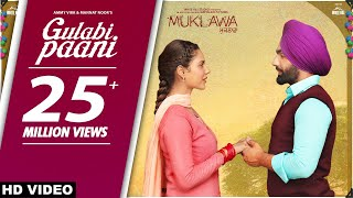 GULABI PAANI Ammy Virk Mannat Noor MUKLAWA Running Successfully Punjabi Romantic Songs 2019