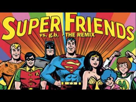 Superfriends Theme - g.b. Remix