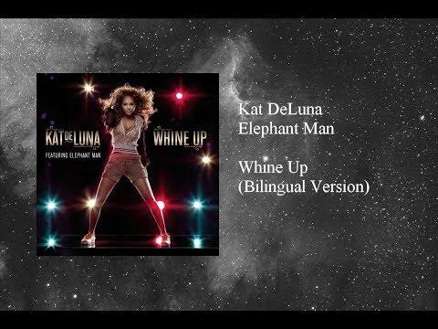 Kat DeLuna - Whine Up featuring Elephant Man (Bilingual Version)