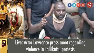 Live: Actor Lawrence Press Meet on Violence in Jallikattu Protest in Marina,Chennai