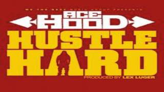Ace Hood Feat. Lil Wayne And Rick Ross - Hustle Hard w/ Lyrics