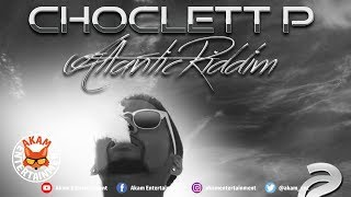 Choclett P - My Language [Atlantic Riddim] January 2019