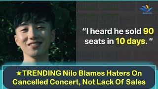 ★TRENDING Nilo Blames Haters On Cancelled Concert, Not Lack Of Sales