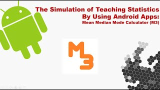Using Mean Median Mode Calculator (M3) (An Android App) to Teach Statistic in Class