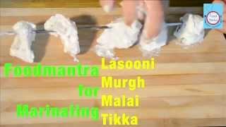 How To Marinate Lasooni Murgh Malai Tikka In 5 Mins