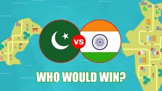 India vs Pakistan — Who would win the war