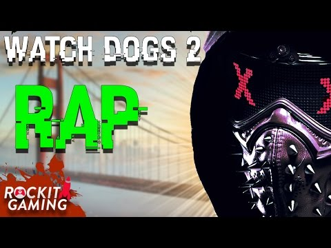 WATCH DOGS 2 RAP SONG | Dogs | Rockit Gaming
