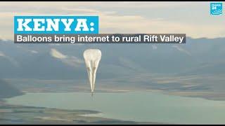 Kenya: Balloons bring internet to rural Rift Valley