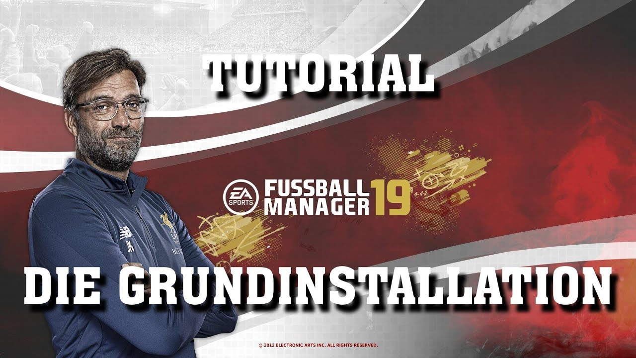 Die Grundinstallation Fussball Manager 19 Tutorial