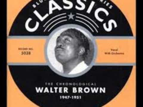 Walter Brown - What Evil Have I Done