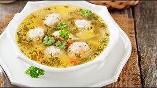 Вкусная еда. Как готовить суп с фрикадельками из курицы. Первые блюда рецепты.