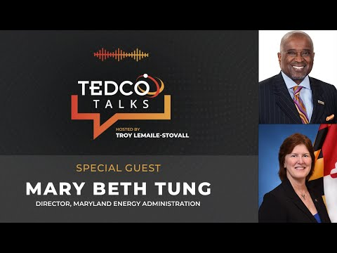 TEDCO Talks: Troy LeMaile-Stovall with Director Mary Beth Tung, Maryland Energy Administration