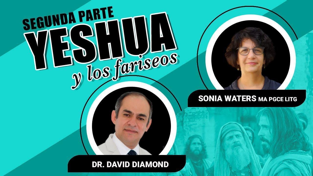 DAVID DIAMOND y SONIA WATERS YESHUA Y LOS FARISEOS 2 #daviddiamond #soniawaters