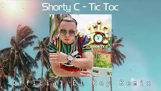 Gambar cover Shorty C -Tic Toc (Official El Rey Remix)