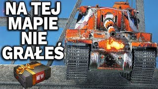 NA TEJ MAPIE NIGDY NIE GRAŁEŚ - World of Tanks