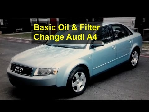 how to change the oil and filter on a audi a4 - youtube