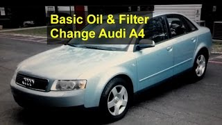 basic oil and filter change for the audi a4 auto repair series