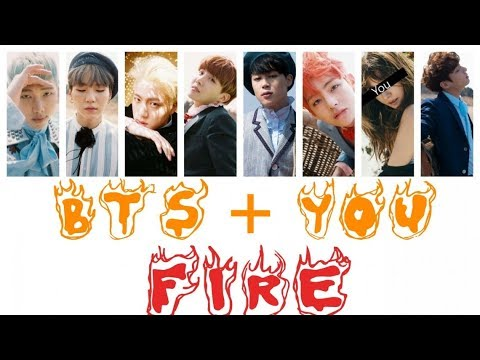 BTS + You (8 members) - Fire