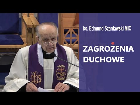 Zagrożenia Duchowe. PUŁAPKI I LĘKI Szatana - Ks. Edmund Szaniawski MIC