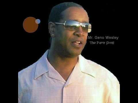 Mr. Geno Wesley - The Party Song